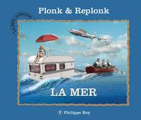 La belle collection de Plonk et Replonk, La mer