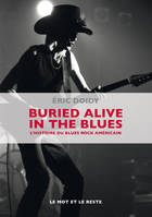 Buried Alive In The Blues, L'histoire du blues rock américain