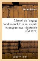 Manuel de l'engagé conditionnel d'un an, d'après les programmes ministériels, applicables à l'instruction des sous-officiers d'infanterie