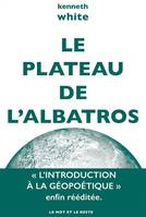 Le plateau de l'albatros / introduction à la géopoétique