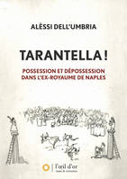 Tarantella !, Possession et dépossession dans l'ex-royaume de Naples