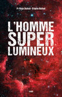 L HOMME SUPERLUMINEUX