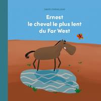 Ernest le cheval le plus lent du Far West