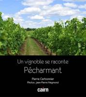 Pécharmant, un vignoble se raconte