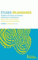 Théâtres de France et d'Irlande : influences et interactions, French and Irish Theatres:influences and interactions