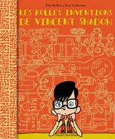 FOLLES INVENTION DE VINCENT SHADOW (LES)