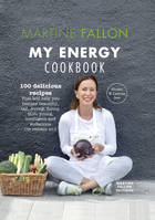 My Energy Cookbook, 100 delicious and healthy recipes for your daily diet