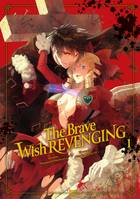 The Brave wish revenging T01