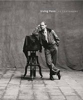 Irving Penn / le centenaire : exposition, Paris, Galeries nationales du Grand Palais, du 21 septembr