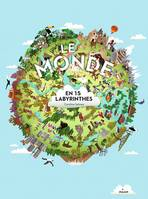 Le monde en 15 labyrinthes