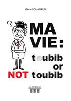 Ma vie : toubib or not toubib