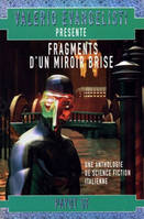 Fragments d'un miroir brisé, anthologie de la nouvelle science-fiction italienne - Jacques  BARBÉRI