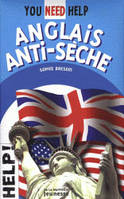 Anglais anti-sèche, you need help