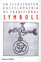An Illustrated Encyclopaedia of Traditional Symbols /anglais