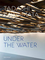 Tadashi Kawamata. Under the water
