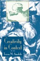 Creativity In Context, Update To The Social Psychology Of Creativity