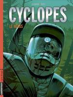 Cyclopes, 2, Le héros