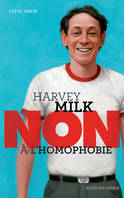 Non à l'homophobie, Harvey Milk