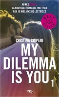 MY DILEMMA IS YOU - TOME 1 - VOL01
