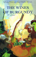 Les vins de Bourgogne, The wines of Burgundy, 13th edition, (version anglaise/english version)