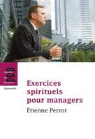 Exercices spirituels pour managers, Etienne Pérrot
