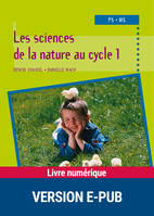 Les sciences de la nature au cycle 1, PS - MS