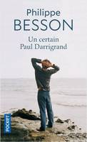 Un certain Paul Darrigrand / roman