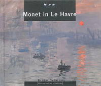 MONET IN LE HAVRE (VERSION ANGLAISE)