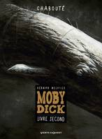 Moby Dick - Livre second, -