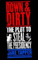 Down & Dirty, The Plot to Steal the Presidency