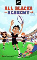 1, All Blacks Academy - Tome 1 - Un rêve de champion