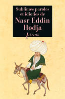 Sublimes paroles et idioties de Nasr Eddin Hodja