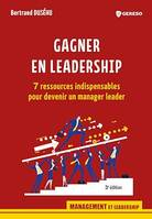 Gagner en leadership, 7 ressources indispensables pour devenir un manager leader
