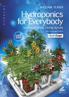Hydroponics for everybody - American English Edition, All about Home Horticulture
