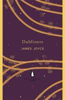 Dubliners: Penguin English Library