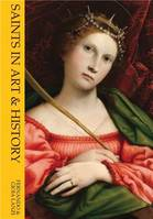 SAINTS IN ART AND HISTORY /ANGLAIS