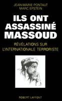 Ils ont assassiné Massoud, révélations sur l'internationale terroriste