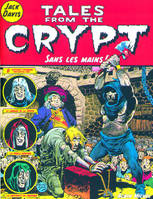 Tales from the crypt., 8, Tales from the Crypt, tome 8: Sans les mains