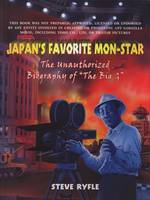 Japan's Favourite Mon-Star, The Unauthorized Biography of 'The Big G'
