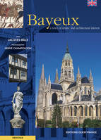 Bayeux, a town of artistic and architectural interest