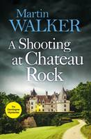 A Shooting at Chateau Rock, The Dordogne Mysteries 13