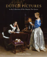 DUTCH PICTURES IN THE COLLECTION OF HER MAJESTY THE QUEEN /ANGLAIS
