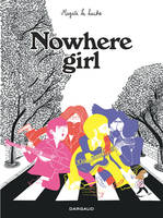 NOWHERE GIRL - BEATLES-ADDICT, LE RECIT D'UNE PHOBIE SCOLAIRE