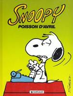 SNOOPY T18 SNOOPY, POISSON D'AVRIL