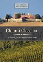 Chianti Classico (Anglais), The Search for Tuscany's Noblest Wine