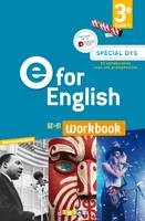 E for English 3e (éd. 2017) - Workbook Spécial DYS - version papier