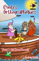 Contes orthographiques, Tome 1 : les homophones