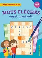 MOTS FLECHES SUPER AMUSANTS (8-9 A.) - CASSE-TETE EDUCATIFS