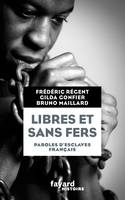 Libres et sans fers. Paroles d'esclaves, Paroles d'esclaves