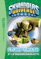 Skylanders 06 - Stump Smash et le Dragon-Squelette - Olivier GAY